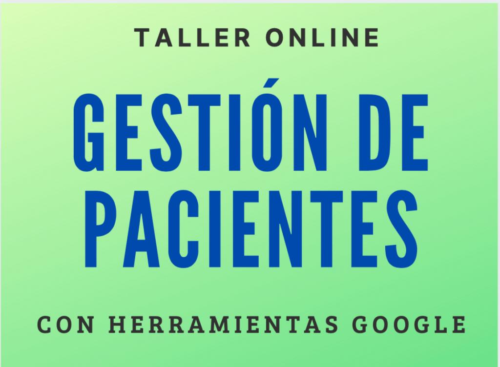 taller gestión de pacientes con Herramientas Google